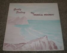 Gently Sailing The Musical Moore's~VG Vinyl~RARE Private Christian Gospel