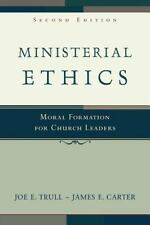 Ministerial Ethics : Moral Formation for Church Leaders by Joe E. Trull and...