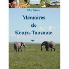 Meacute;moires de Kenya-Tanzanie by Gilles Tanguay (2005, Paperback)