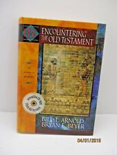 Encountering the Old Testament by Bill T. Arnold & Bryan E. Beyer