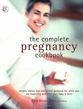 The Complete Pregnancy Cookbook: Recipes, Menu Plans, and Nutritional Informati