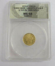 2012 Dan Carr Token Liberty Eagle 1/10 oz .999 Gold ANACS Graded MS 68 Cameo