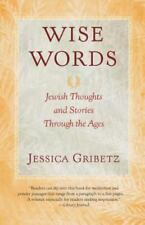 Wise Words: Jewish Thoughts and Stories Through the Ages