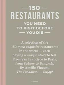 150 Restaurants You Need to Visit Before You Die by Amélie Vincent (The Foodali