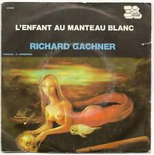 GACHNER Richard  45T SP L'ENFANT AU MANTEAU BLANC  RARE