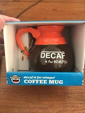 """NIB Big Mouth inc. """"DECAF IS FOR WIMPS"""" humorous coffee mug Office Gift"""