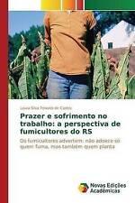 Prazer e sofrimento no trabalho: a perspectiva de fumicultores do RS: Os fumicul