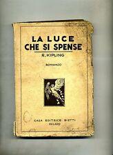 Rudyard Kipling # LA LUCE CHE SI SPENSE # Editrice Bietti 1931