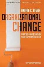 Foundations in Communication Theory: Organizational Change : Creating Change Thr
