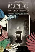 Hollow City: The Graphic Novel: The Second Novel of Miss Peregrine's Peculiar Ch
