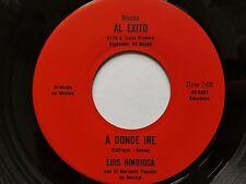 """LUIS HINOJOSA - A Donde Ire / Una Manana De Horas Negras RARE RANCHERA 7"""""""