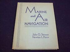 1944 MARINE AND AIR NAVIGATION BY JOHN STEWART & NEWTON PIERCE BOOK - - KD 2543