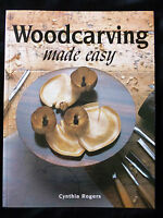 Woodcarving Made Easy by Cynthia Rogers - Techniques + Projects 9781861082893