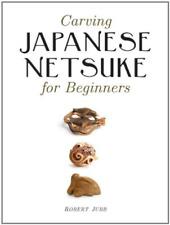 Jubb-Carving Japanese Netsuke For Beginn BOOK NEUF