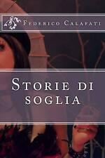 NEW Storie di soglia (Italian Edition) by Federico Calafati