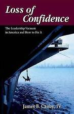 NEW Loss of Confidence: The Leadership Vacuum in America and How to Fix It