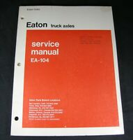 Eaton EA-104 Truck Axle Service Repair Manual Book Catalog List EA104 OEM