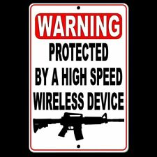 Warning Protected By A High Speed Wireless Device Sign security gun Ssg017