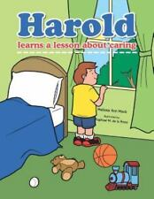 Harold Learns a Lesson about Caring by Melissa Ann Mack (2013, Paperback)