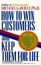 How to Win Customers and Keep Them for Life by Michael LeBoeuf - paperback