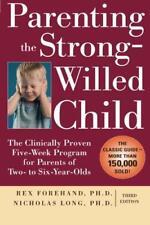 Parenting the Strong-Willed enfant: le cliniquement prouvé Cinq semaine Program for P