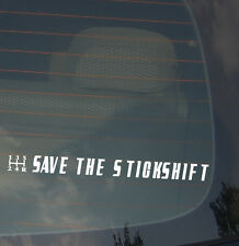 "Save The Stick Shift Manual Transmission JDM Race Decal Sticker 7.5"" #5speed"
