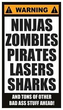 Fridge Magnet: Warning - Ninjas, Zombies, Pirates, Lasers, Sharks. Ahead!