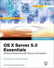 OS X Server 5.0 Essentials - Apple Pro Training Series: Using and Supporting OS