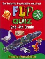 Flip Quiz: 2Nd-4Th Grade : General Knowledge (Flip Quiz Series) by
