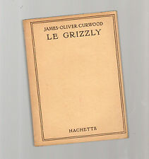 le grizzly - james-oliver curwood -