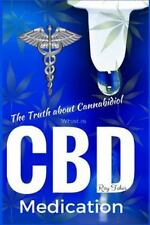 What Is CBD - the Truth about Cannabidiol - Medication by Ray Tokes (2016,...