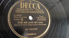 Al Jolson - 78rpm single 10-inch – Decca #24399 For Me And My Gal