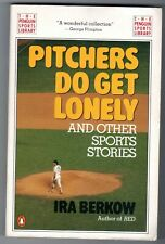 Pitchers Do Get Lonely and Other Sports Stories by Ira Berkow