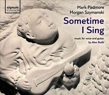Sometime I Sing, New Music