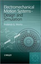 Electromechanical Motion Systems : Design and Simulation by Frederick G. Moritz