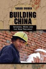 Building China: Informal Work and the New Precariat