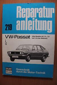 VW Passat 1,3, 1,5, 1,6-Ltr. L/S/LS/TS  Reparaturanleitung Handbuch
