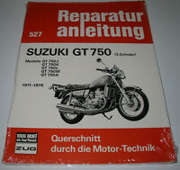 Reparaturanleitung Suzuki GT 750 J / K / L / M / A 3 Zylinder 1971 - 1976 NEU!