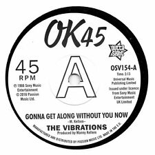 VIBRATIONS-GONNA GET ALONG WITHOUT YOU NOW / CAUSE YOUR MINE  UK OUTTASIGHT DEMO