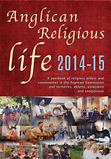 Anglican Religious Life 2014-15: A Yearbook of Religious Orders and...
