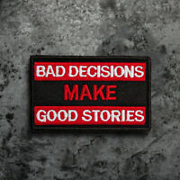 Bad Decision Make Good Stories Hook Loop Patch Sew On Badge Fabric Craft Sticker