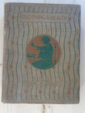 CLOTHING AND HEALTH: AN ELEMENTARY TEXTBOOK OF HOME MAKING 1916 By HELEN KINNE (