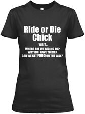 Ride Or Die Chick Wait - Wait... Where Are We Riding Gildan Women's Tee T-Shirt