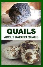Quails : About Raising Quails: By Otieno, F.