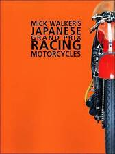 Mick Walker's Japanese Grand Prix Racing Motorcycles by Mick Walker