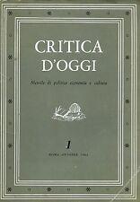 """"""" CRITICA D'OGGI """"  OTTOBRE 1961  ( MENSILE DI POLITICA ECONOMICA e CULTURA ) -"""