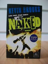 Live Fast, Play Dirty, Get NAKED - Kevin Brooks