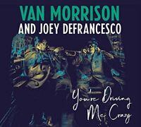 JOEY DEFRANCESCO/VAN MORRISON - YOU'RE DRIVING ME CRAZY * NEW CD