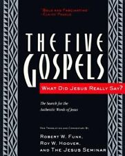 The Five Gospels: What Did Jesus Really Say? The Search for the Authentic Words