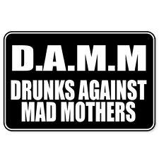 """DAMM drunks against mad mothers slogan sticker 6"""" x 4"""""""